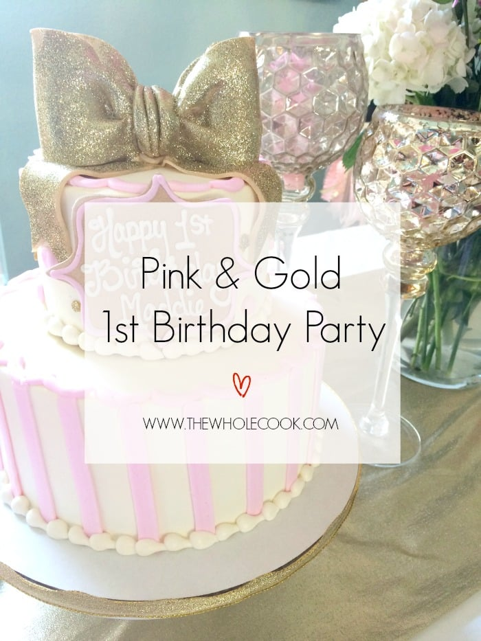Pink & Gold First Birthday Party - The Whole Cook