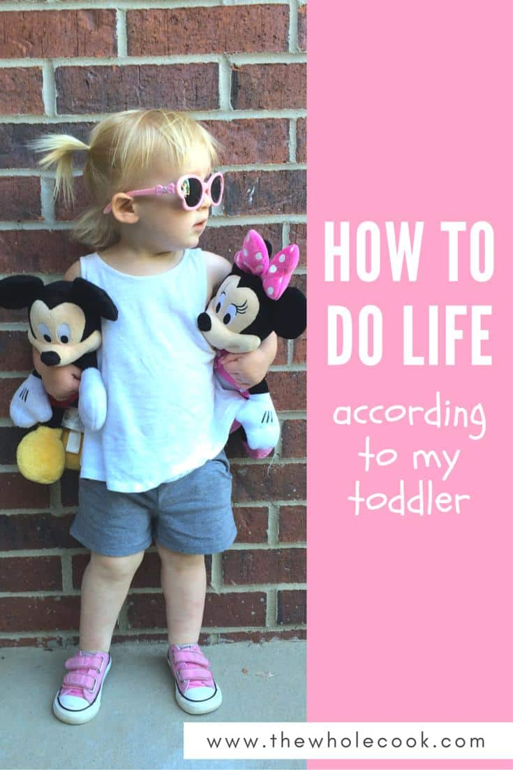 How to Do Life (according to my toddler)