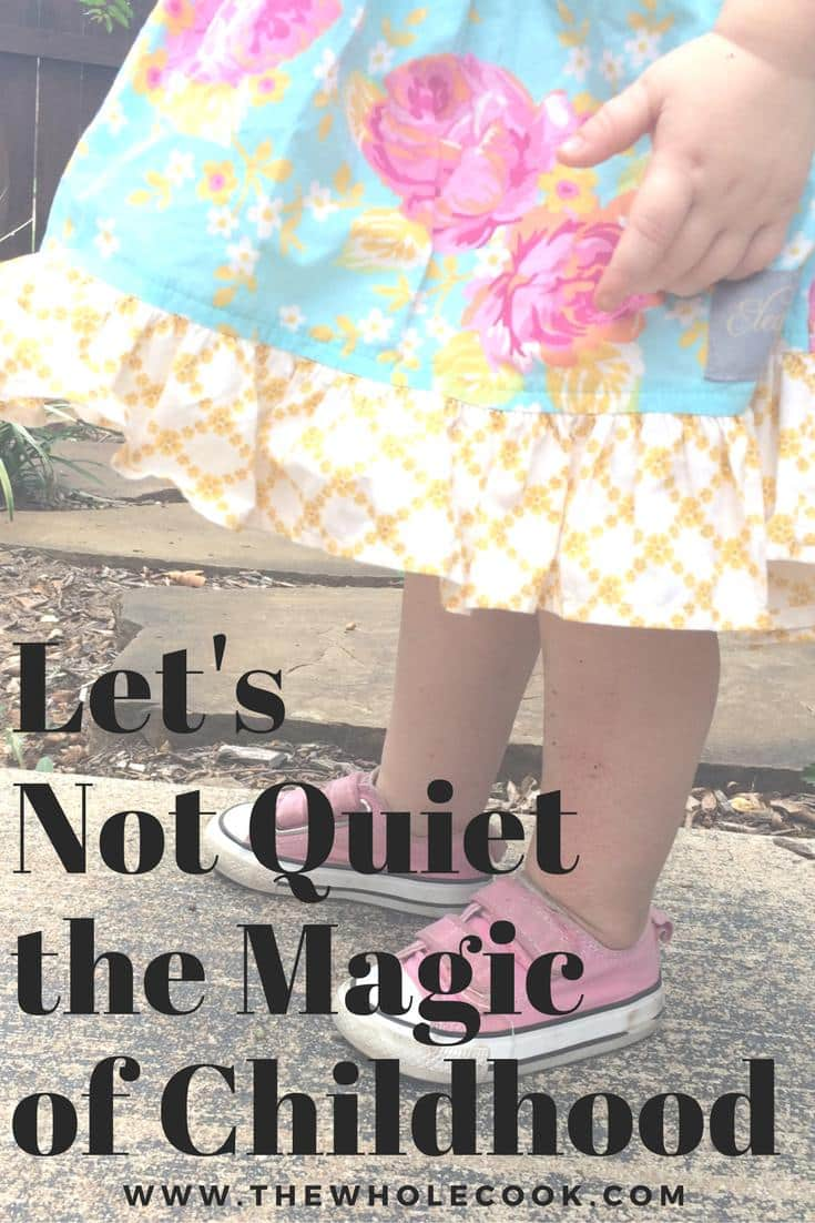 Let's Not Quiet the Magic of Childhood