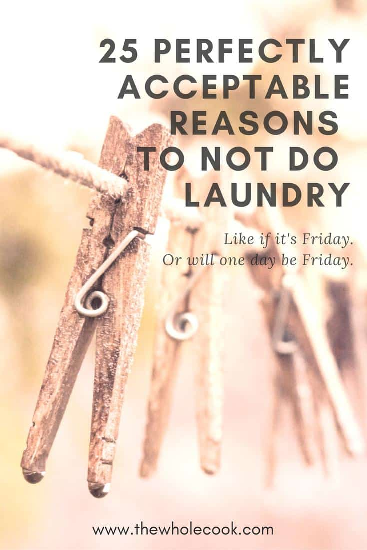 25-perfectly-acceptable-reasons-to-not-do-laundry