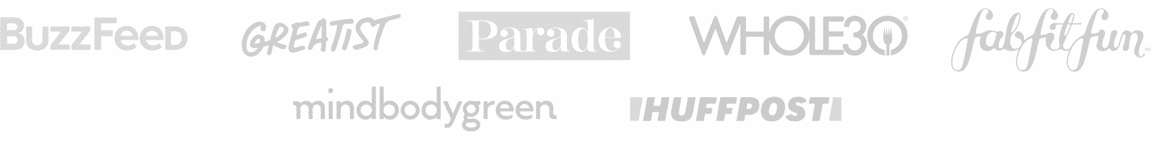 Logos: Buzzfeed, Greatist, Parade, Whole30, FitFabFun, MindBodyGreen, HuffPost