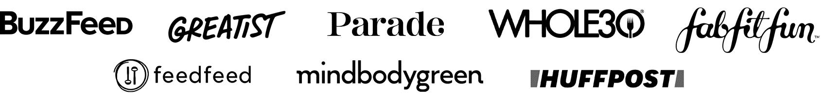 BuzzFeed, Greatist, Parade, Whole30, FitFabFun, FeedFeed, Mindbodygreen, Huffpost